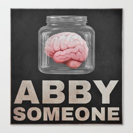 Brain of Abby Someone from Young Frankenstein Canvas Print