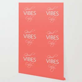 Good vibes only Living Coral Wallpaper