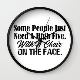 High Five With A Chair On Face Funny Stupid People Wall Clock