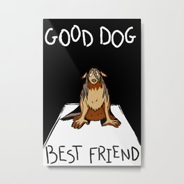 Good Dog, Best Friend Metal Print