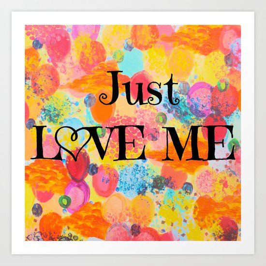 JUST LOVE ME - Beautiful Valentine's Day Romance Love Abstract Painting Sweet Romantic Typography Art Print