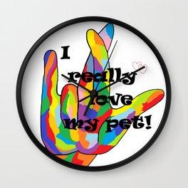 I Really LOVE my PET! Wall Clock