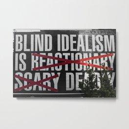 Blind Idealism Metal Print