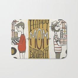 Happy Birthday Mom! Bath Mat