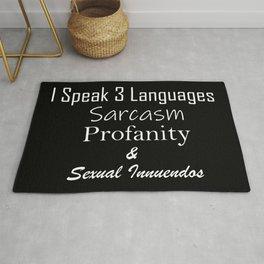 I Speak 3 languages...Sarcasm Profanity & Sexual Innuendos Rug