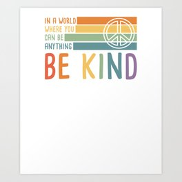In a World Where You Can Be Anything Be Kind Art Print