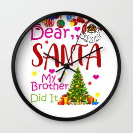 Dear Santa My Brother Did It product Family Christmas designs Wall Clock