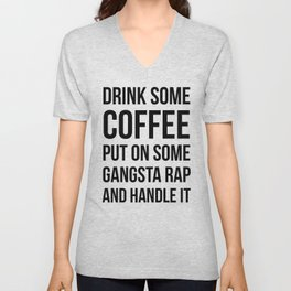 Coffee, Gangsta Rap & Handle It Unisex V-Neck