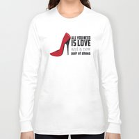 all you need is love Long Sleeve T-shirts featuring All you need is love! by Golosinavisual
