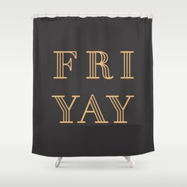 Fri Yay Modern Minimalist Lettering Typography Quote Shower Curtain