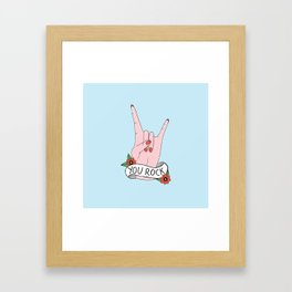 You Rock Framed Art Print