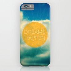 Dreams Happen iPhone 6s Slim Case