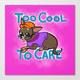Too Cool To Care Canvas Print