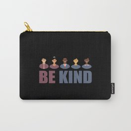 Be Kind Against Racism Statement Human Rights Carry-All Pouch