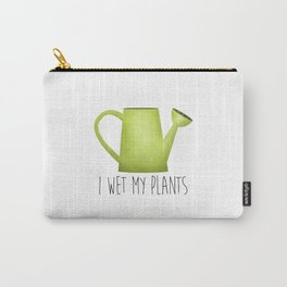 I Wet My Plants Carry-All Pouch
