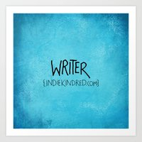writer Art Prints featuring Writer by Indie Kindred