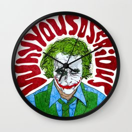 Why you so serious? Wall Clock