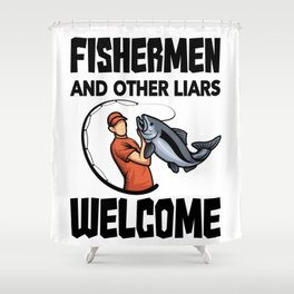 Fishermen And Other Liars Welcome Shower Curtain