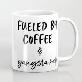 Fueled by Coffee & Gangsta Rap Coffee Mug