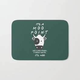 It's a Moo Point - Friends TV Show Bath Mat