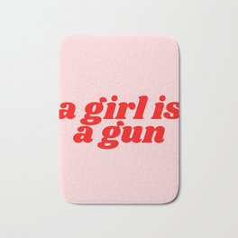 a girl is a gun Bath Mat