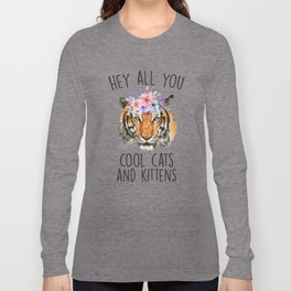 Hey All You Cool Cats And Kittens Long Sleeve T-shirt
