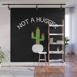 Not A Hugger I Wall Mural
