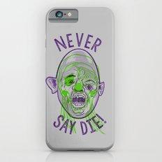 Never say die! iPhone 6s Slim Case
