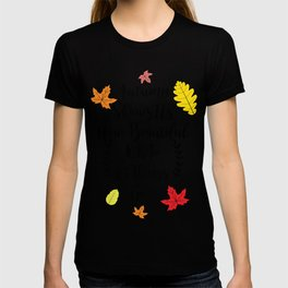 Autumn shows us how beautiful it is to let things go T-shirt
