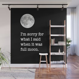 I'm sorry for what I said when it was full moon - Phrase lettering Wall Mural