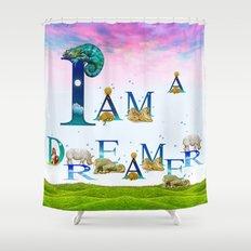 I Am A Dreamer  Shower Curtain