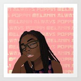~Melanin Always Poppin~ Art Print