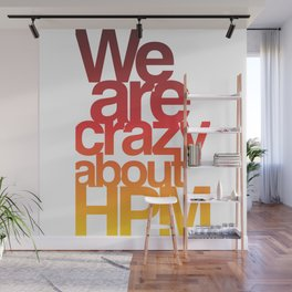 We Are Crazy About HPM Wall Mural