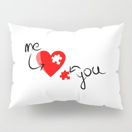 Me and You Missing Piece to my Heart Design Pillow Sham