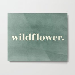 Wildflower Travel Quote Metal Print