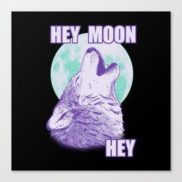Hey Moon Hey Canvas Print