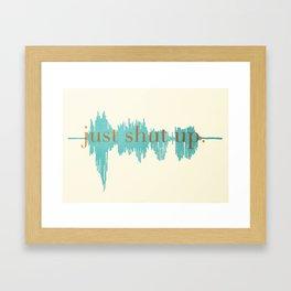 Shut Up Yo' Framed Art Print