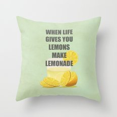 When life gives you lemons, make lemonade quotes Throw Pillow