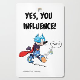 YES, YOU INFLUENCE! Cutting Board