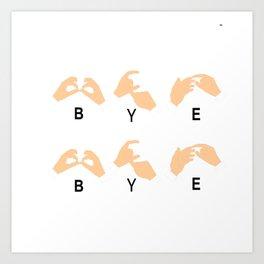 ByeBye Art Print