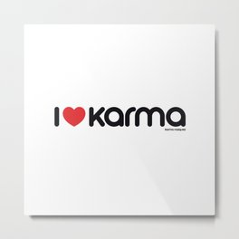 I Love Karma Metal Print
