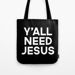 Y'all Need Jesus Funny Quote Tote Bag