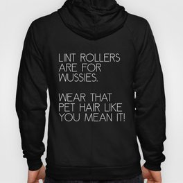 Lint Rollers Are For Wussies Hoody