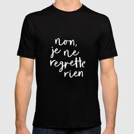 Non Je Ne Regrette Rien black and white typography wall art home decor love quote hand lettered lol T-shirt