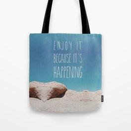 Enjoy it! Tote Bag