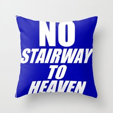 No Stairway To Heaven Throw Pillow
