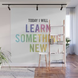 New Year's Resolution - TODAY I WILL LEARN SOMETHING NEW Wall Mural