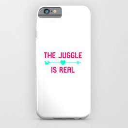 The Juggle is Real Fun Juggling Gift iPhone Case