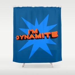 I'm Dynamite (dark blue) Shower Curtain