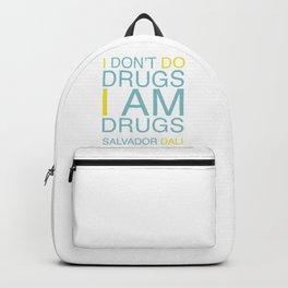I don't do drugs. I am drugs! Backpack